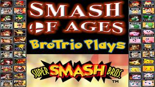Smash of Ages - Brotrio Plays Super Smash Bros. 64