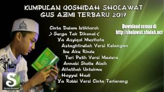 download lagu Kumpulan Sholawat Gus Azmi Terbaru 2017 gratis
