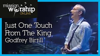 Watch Godfrey Birtill Just One Touch From The King video