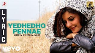 Download Meendum Oru Kadhal Kadhai - Yedhedho Pennae Lyric | Gowtham, Isha Talwar | G.V. Prakash 3Gp Mp4