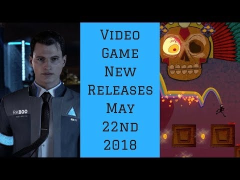 Video Game New Releases May 22nd 2018