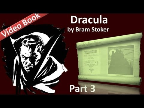 Part 3 - Dracula by Bram Stoker (Chs 09-12)