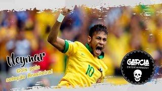 Neymar - Gols pela seleção Brasileira (Montagem Garcia Entertainment)