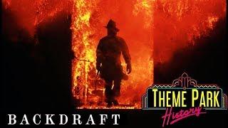 The Theme Park History of Backdraft (Universal Studios Hollywood/Universal Studios Japan)