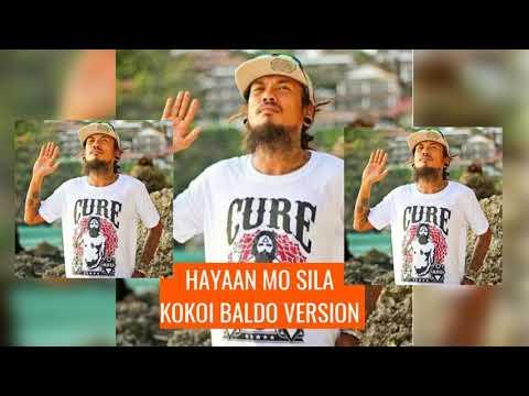 HAYAAN MO SILA *kokoi baldo reggae version *