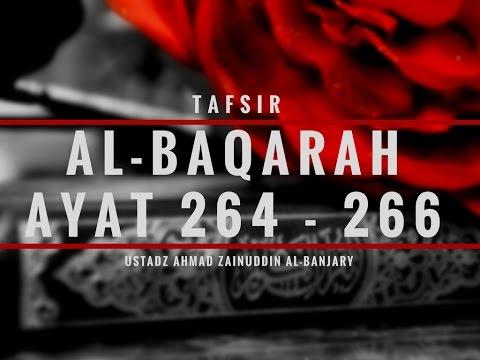 Tafsir Surah Al-Baqarah Ayat 264-266 - Ustadz Ahmad Zainuddin Al-Banjary
