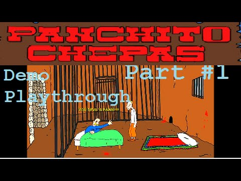 Panchito Chepas: Demo Playthrough! Part #1