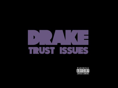 Drake - Trust Issues (Official Audio)