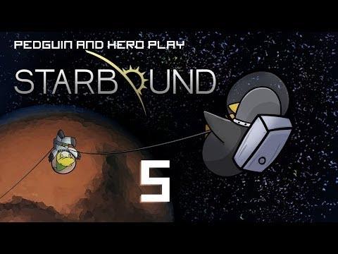 Pedguin & Hero Play Starbound - Ep 5