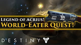 """Destiny 2 - What is the """"world eater"""" Quest? (Exotic weapon Legend of Acrius quest & Lore)"""