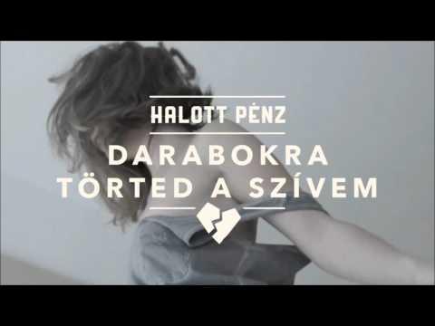 Halott Pénz - Darabokra Törted A Szívem (Pryes Edit)