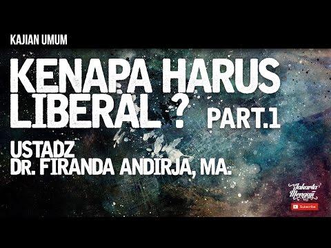 Kajian Islam : The Rabbaanians : Kenapa Harus Liberal ? [Part.1] - Ustadz Dr. Firanda Andirja, MA.