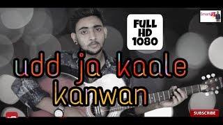 Udd ja kaale kanwan | cover song | gadar | udit Narayan | music by pehchan music | Aasif Gaur
