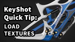 KeyShot Quick Tip: Load Textures