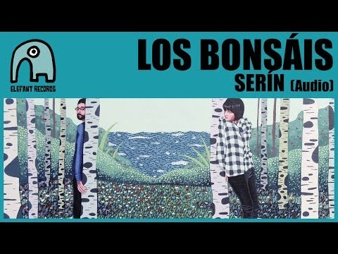 LOS BONS&Aacute;IS - Serin [AUDIO]