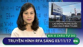 Thời sự sáng 03/11/2017 | Lao động Trung Quốc làm chui ở Bình Thuận © Official RFA