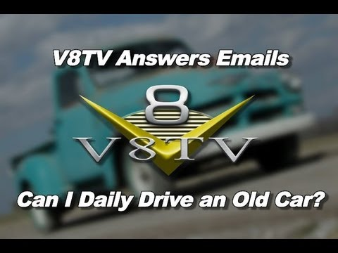 V8TV Viewer Mail: Considerations When  Driving An Old Car Every Day