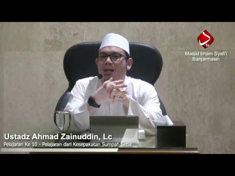 Pelajaran Ke 10 - Pelajaran Dari Kesepakatan Sumpah Setia - Ustadz Ahmad Zainuddin, Lc