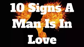 10 Signs A Man Is In Love