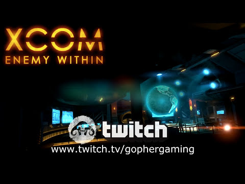 Channel Update + Streaming XCOM (Long War mod) tonight