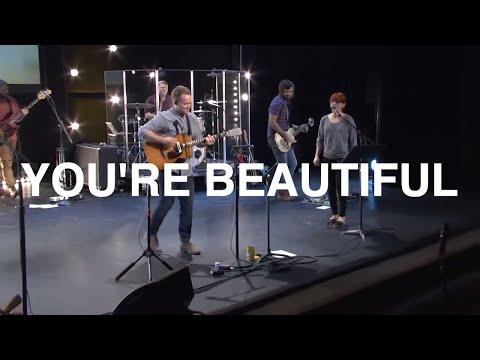 You're Beautiful - Brian & Jenn Johnson, Bethel Church video