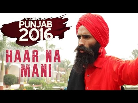 HAAR NA MANI - The Journey of Punjab 2016  | KANWAR GREWAL