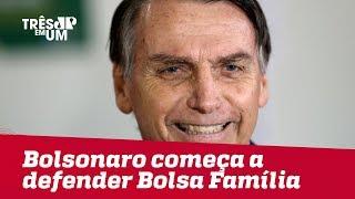 Bolsonaro começa a defender o Bolsa Família