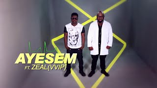 AYESEM FT. ZEAL (VVIP) - CHECKI WO BP