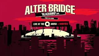 ALTER BRIDGE - Blackbird (Live at The O2 Arena)(Lyric video)