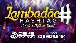 LAMBADÃO HASHTAG ( O Novo styllu do brasil ) CD PROMOCIONAL JUNHO 2K18