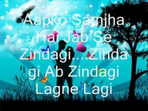 Aapko Samjha Hai Jab Se Zindagi