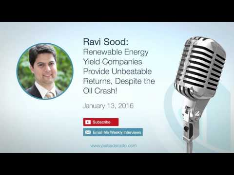 Ravi Sood: Renewable Energy Yield Companies Provide Unbeatable Returns, Despite The Oil Cr