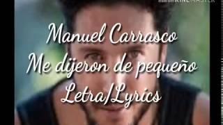 Manuel Carrasco - Me dijeron de pequeño ( Letra/Lyrics)