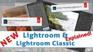 Lightroom CC and Lightroom Classic CC Explained Simply