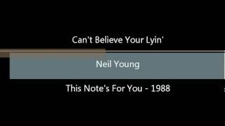 Watch Neil Young Cant Believe Your Lyin video