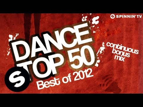 Dance Top 50 Best of 2012 Continuous bonus mix Music Videos
