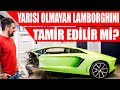 Yarısı Olmayan Lamborghini Tamir Edilir Mi?