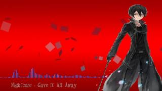 Nightcore - Gave It All Away
