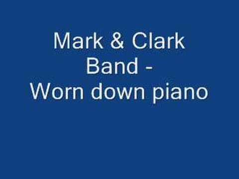 Mark & Clark Band - Worn Down Piano