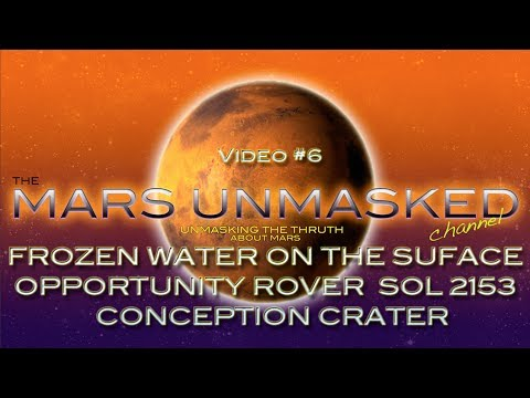 Mars UnMasked Video #6 Frozen water on the surface of Conception Crater Opp. Rover SOL 2153