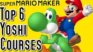 Super Mario Maker TOP 6 YOSHI COURSES (Wii U)