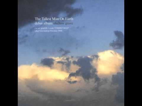 Tallest Man On Earth - The Blizzards Never Seen The Desert Sands