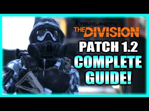 Complete Guide to Patch 1.2!! The Division News and Update Impressions