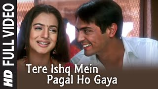 Tere Ishq Mein Pagal Ho Gaya video Song from  Humko Tumse Pyaar Hai