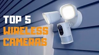 Best Wireless Security Cameras in 2019 - Top 5 Wireless Security Camera Review