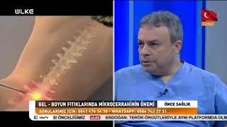 Ülke TV - Önce Sağlık - Bel ve Boyun Fıtıklarında Mikrocerrahi