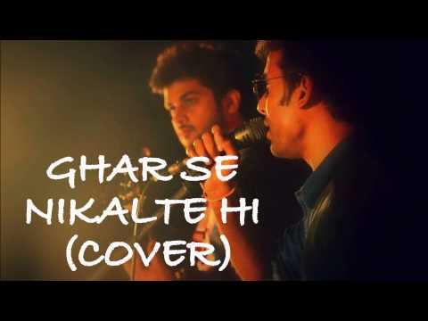 Ghar Se Nikalte Hi(cover) video