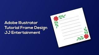 Adobe Illustrator Tutorial   Frame Design  |  JJ Entertainment