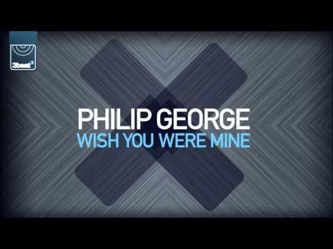Philip George - Wish You Were Mine (Radio Edit)