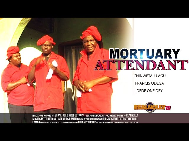 Nigerian Nollywood Movies - Mortuary Attendant 1